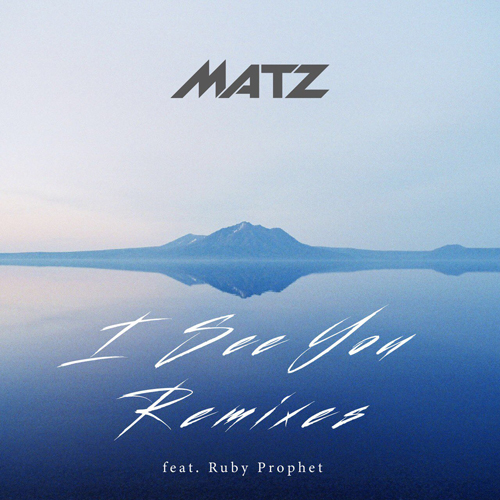 Ena Yanai 矢内絵奈 MATZ I See You (feat. Ruby Prophet) Remixes